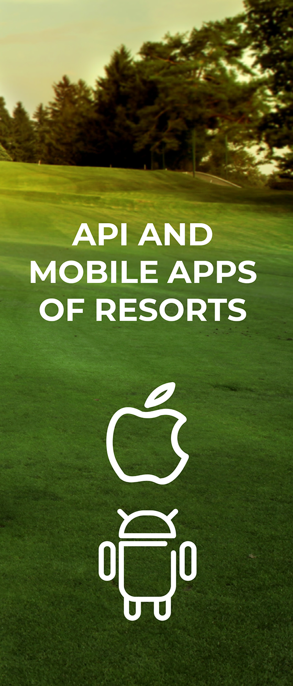 API AND MOBILE APPS OF RESORTS