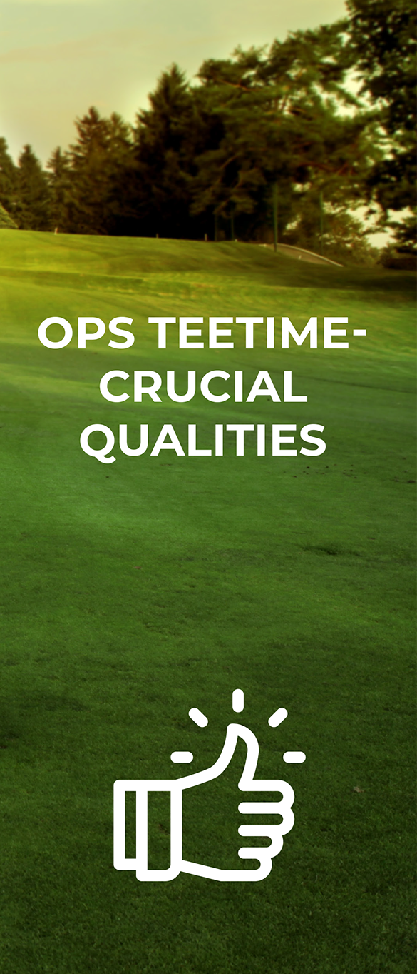 OPS TEETIME- CRUCIAL QUALITIES